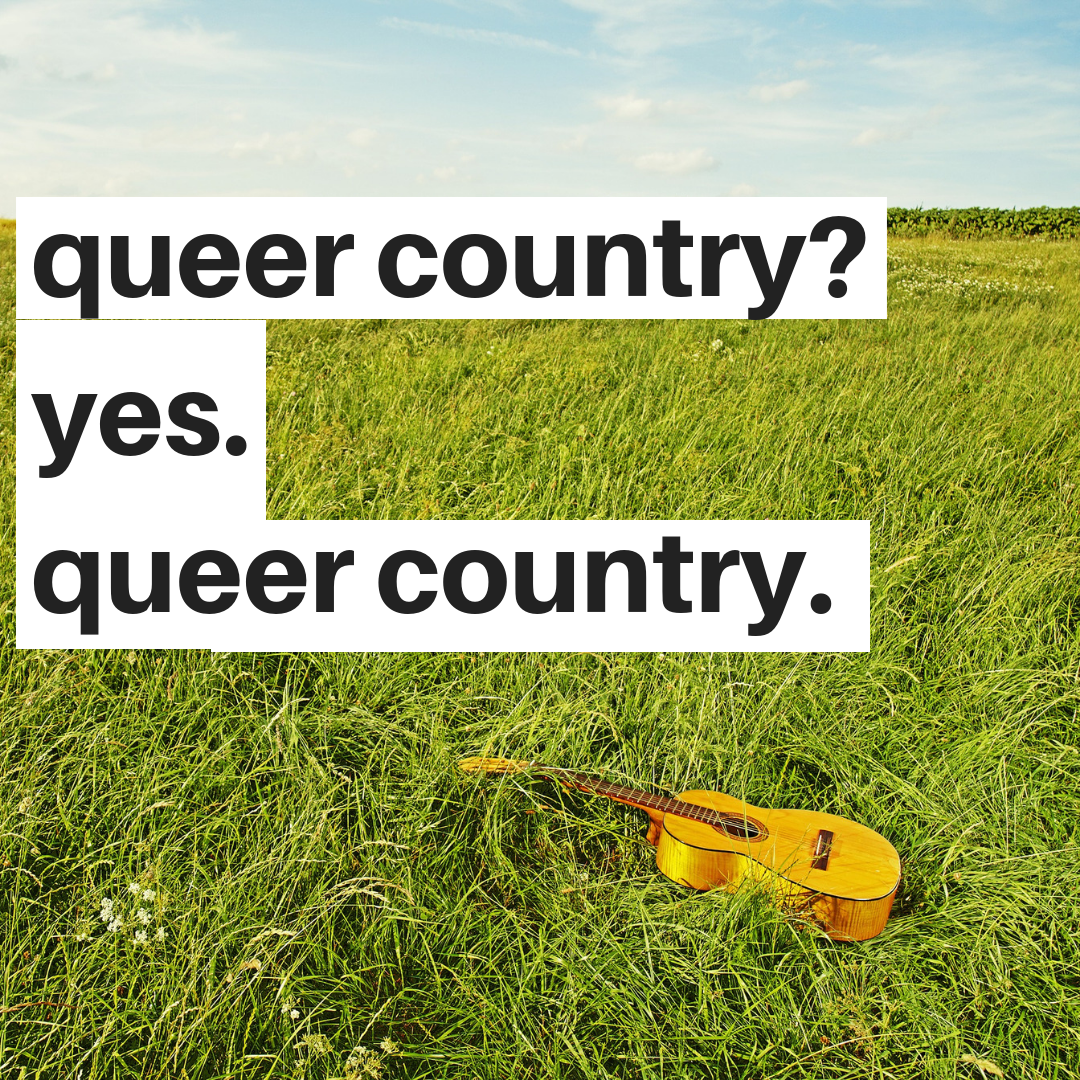 queer country? yes. queer country.